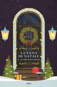 La cena di Natale e altri racconti