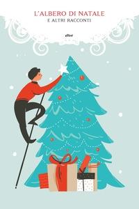 L'albero di Natale e altri racconti