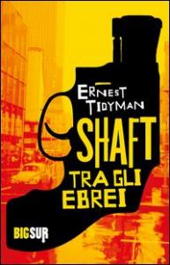 Shaft tra gli ebrei / Ernest Tidyman