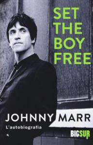 Set the boy free : L'autobiografia / Johnny Marr
