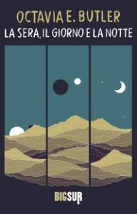 La sera, il giorno e la notte