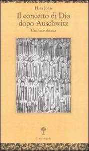 Il concetto di Dio dopo Auschwitz