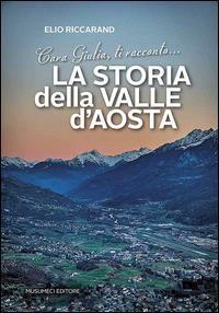 Cara Giulia, ti racconto... la storia della Valle d'Aosta, 1860-2015