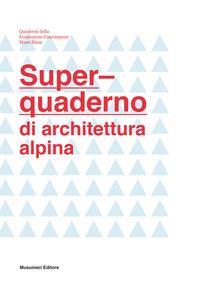 Super quaderno di architettura alpina