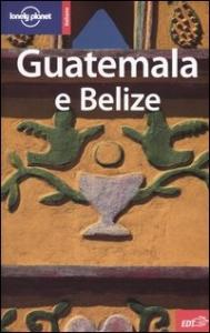 Guatemala e Belize / Conner Gorry e Lucas Vidgen