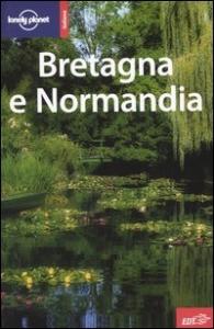 Bretagna e Normandia / Jeanne Oliver, Miles Roddis