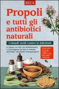 Propoli e tutti gli antibiotici naturali