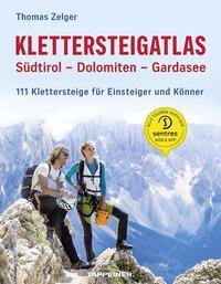 Klettersteigatlas Südtirol ¿ Dolomiten ¿ Gardasee