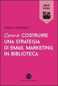 Come costruire una strategia di email marketing in biblioteca