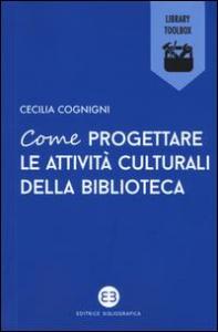 Come progettare le attività culturali della biblioteca
