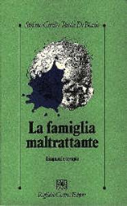 La famiglia maltrattante : diagnosi e terapia / Stefano Cirillo, Paola di Blasio