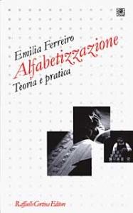 Alfabetizzazione : teoria e pratica / Emilia Ferreiro