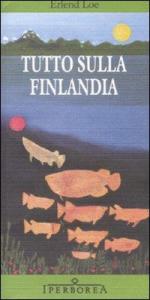 Tutto sulla Finlandia / Erlend Loe ; traduzione di Giovanna Paterniti ; postfazione di Nicola Lecca