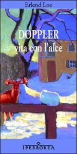 Doppler : vita con l'alce / Erlend Loe ; traduzione e postfazione di Cristina Falcinella