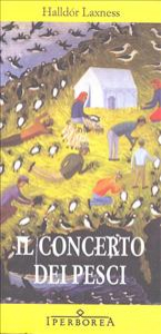Il concerto dei pesci / Halldór Laxness ; traduzione di Silvia Cosimini ; postfazione di Nicola Lecca