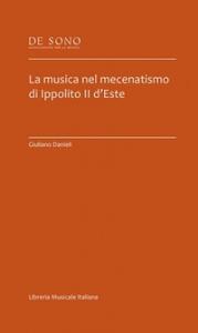 La musica nel mecenatismo di Ippolito 2. d'Este
