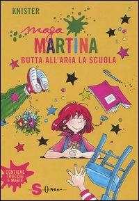 Maga Martina butta all'aria la scuola