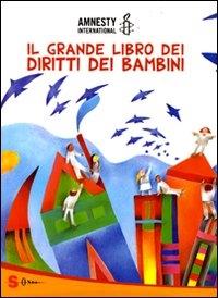 Il grande libro dei diritti dei bambini / Amnesty International ; [illustrazioni di Jean-Michel Folon]