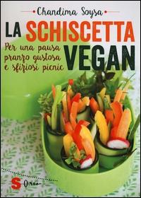 La schiscetta vegan : per una pausa pranzo gustosa e sfiziosi picnic / Chandima Soysa ; fotografie e illustrazioni dell'autrice