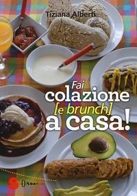Fai colazione (e brunch) a casa!