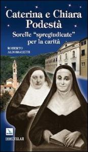 Caterina e Chiara Podestà
