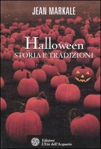 Halloween : storia e tradizioni / Jean Markale