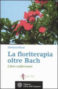 La floriterapia oltre Bach