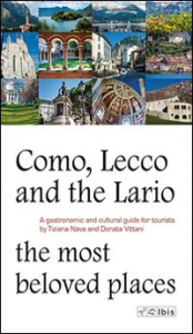 Como, Lecco and the Lario the most beloved places :