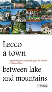 Lecco, a town between lake and mountains :