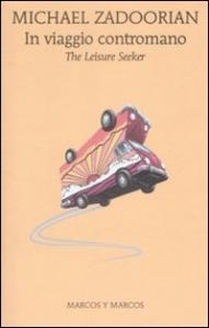 In viaggio contromano / Michael Zadoorian ; traduzione di Claudia Tarolo