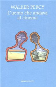 L'uomo che andava al cinema / Walker Percy