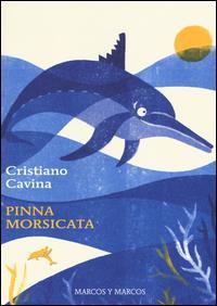 Pinna morsicata / Cristiano Cavina ; illustrazioni di Laura Fanelli