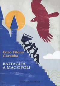Battaglia a Magopoli / Enzo Fileno Carabba ; illustrazioni di Laura Fanelli