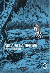 Aula alla deriva / Kazuo Umezu. Vol. 3