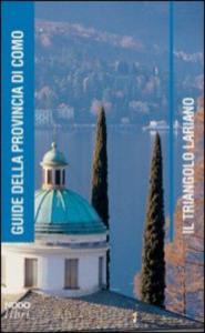 Il triangolo lariano / Laura P. Gnaccolini ... [et al.]