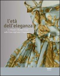L'età dell'eleganza: le filande e tessiture Costa nella Como degli anni Cinquanta