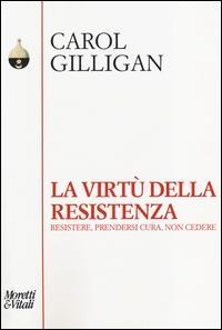 La virtù della resistenza