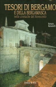 Tesori di Bergamo e della bergamasca nelle cronache del Novecento