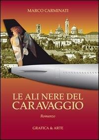 Le ali nere del Caravaggio