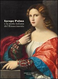 Iacopo Palma e la moda italiana del Rinascimento