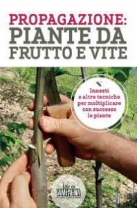 Propagazione: piante da frutto e vite