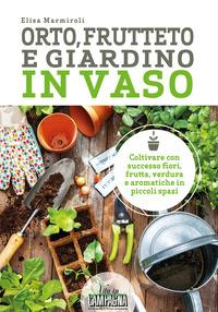 Orto, frutteto e giardino in vaso