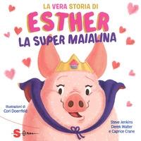 La vera storia di Esther, la super maialina