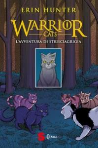 Warrior cats. [1]: Avventura di Strisciagrigia