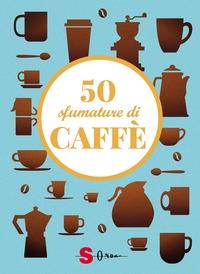 50 sfumature di caffè