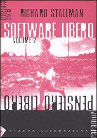 Software libero, pensiero libero / Richard Stallman