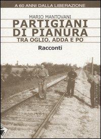 Partigiani di pianura tra Oglio, Adda e Po