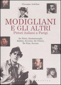 Modigliani e gli altri : De Nittis, Zandomeneghi, Boldini, Severini, De Chirico, De Pisis, Savinio / Giuseppe Ardolino