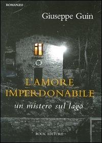 L'amore imperdonabile : un mistero sul lago : romanzo /