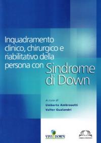 Inquadramento clinico, chirurgico e riabilitativo della persona con Sindrome di Down